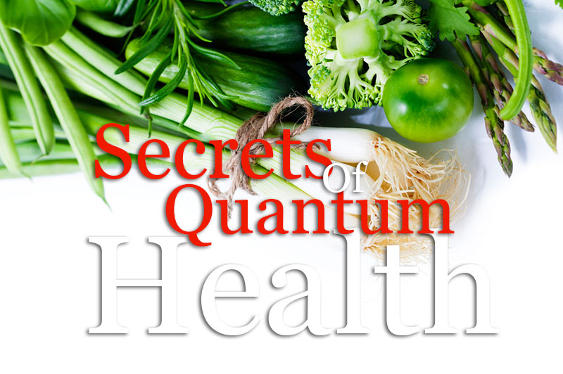 Secrets Of Quantum Health
