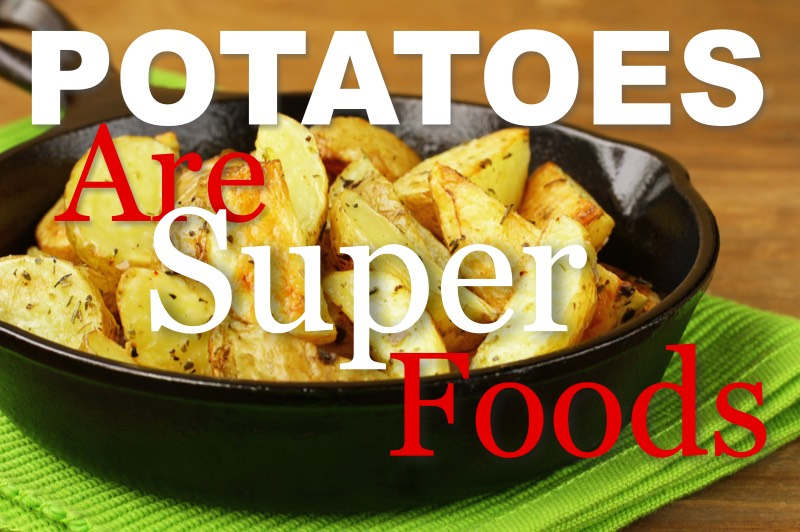 Potatoes Are Super Foods
