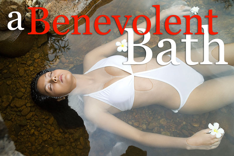 A Benevolent Bath