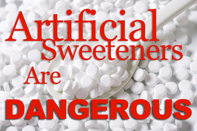 Artificial Sweeteners Are Dangerous