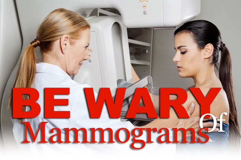 Be Wary Of Mammograms