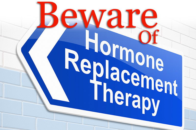 Beware Of HRT