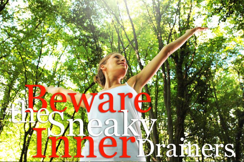 Beware The Sneaky Inner Drainers