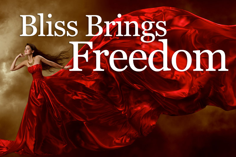 Bliss Brings Freedom