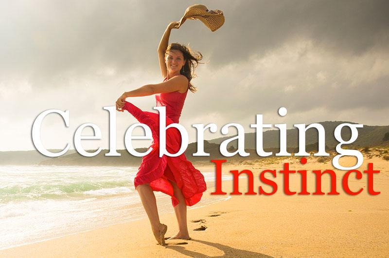 Celebrating Instinct