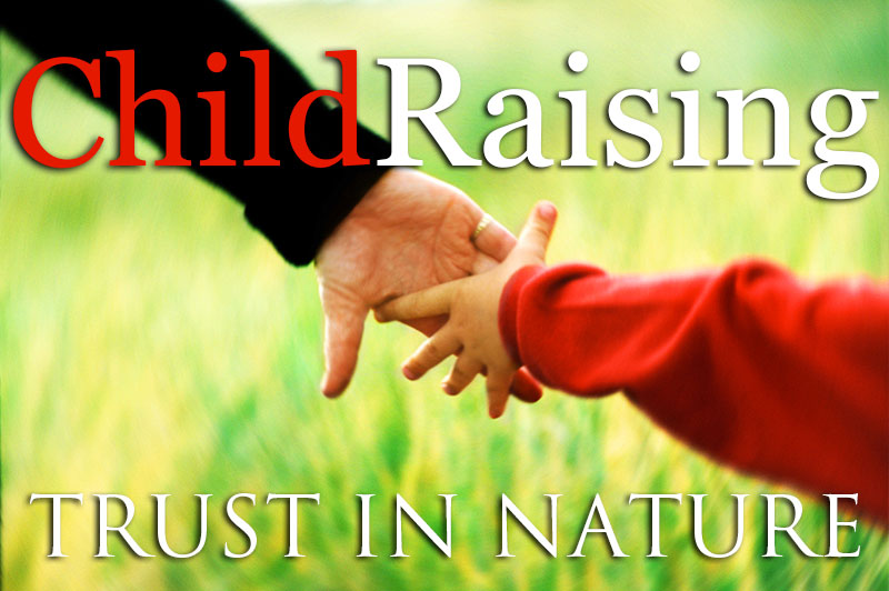 Child-Raising—Trust In Nature