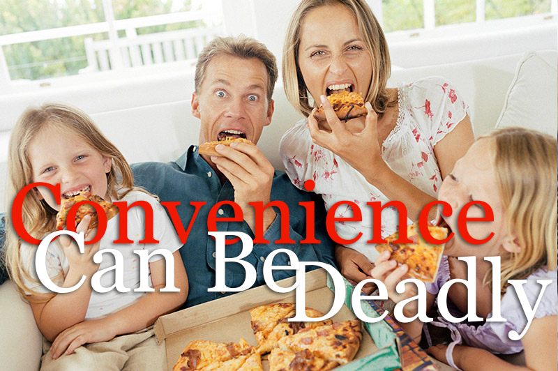 Convenience Foods Can Be Deadly