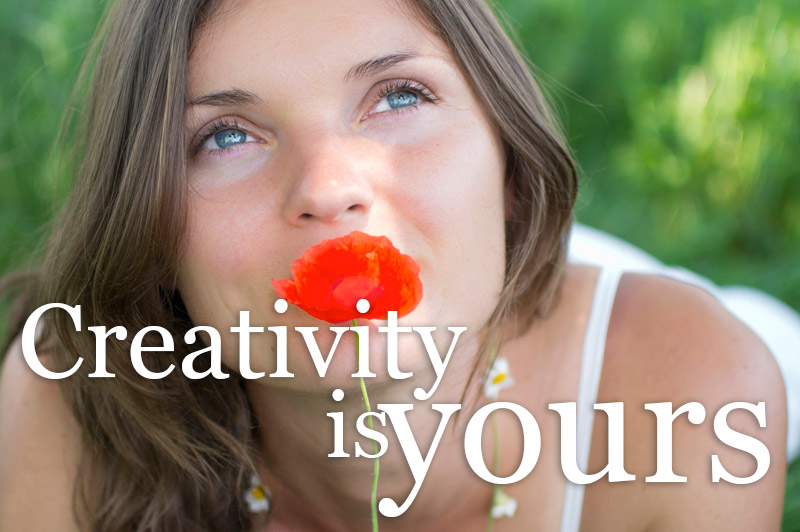 Creativity Is Yours