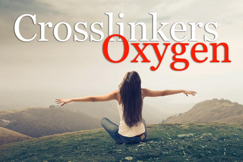 Crosslinkers - Oxygen