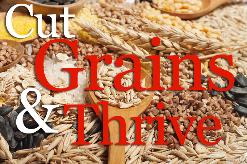 Cut Grains And Thrive