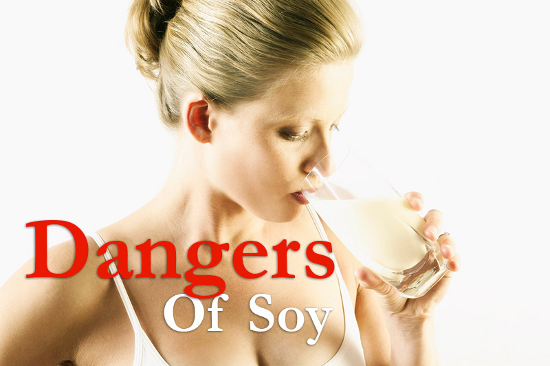 Dangers Of Soy