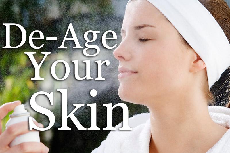 De-Age Your Skin