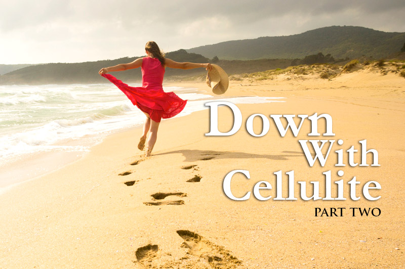 Down With Cellulite - Part 2