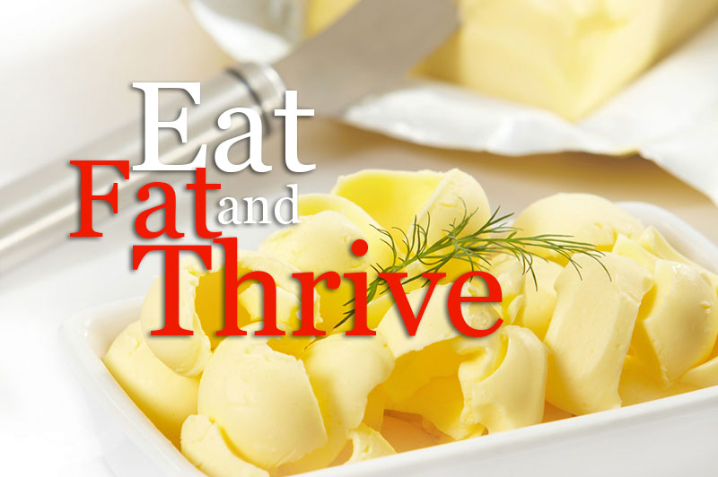 Eat Fat And Thrive