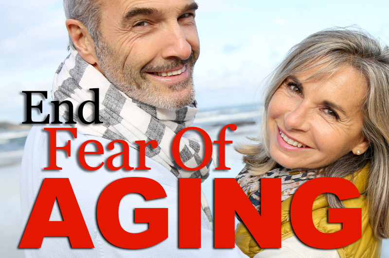 End Fear Of Aging