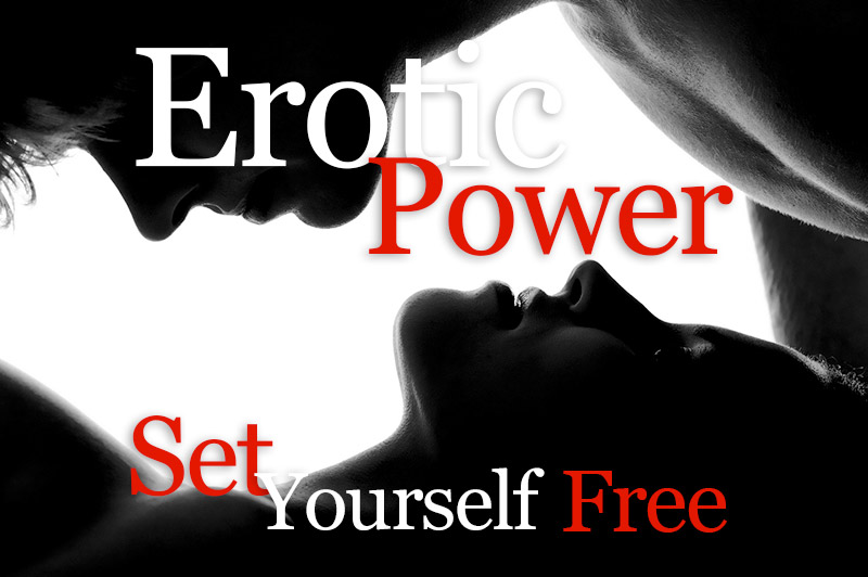 Erotic Power - Set Yourself Free
