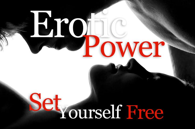 Erotic Power - Set Yourself Free