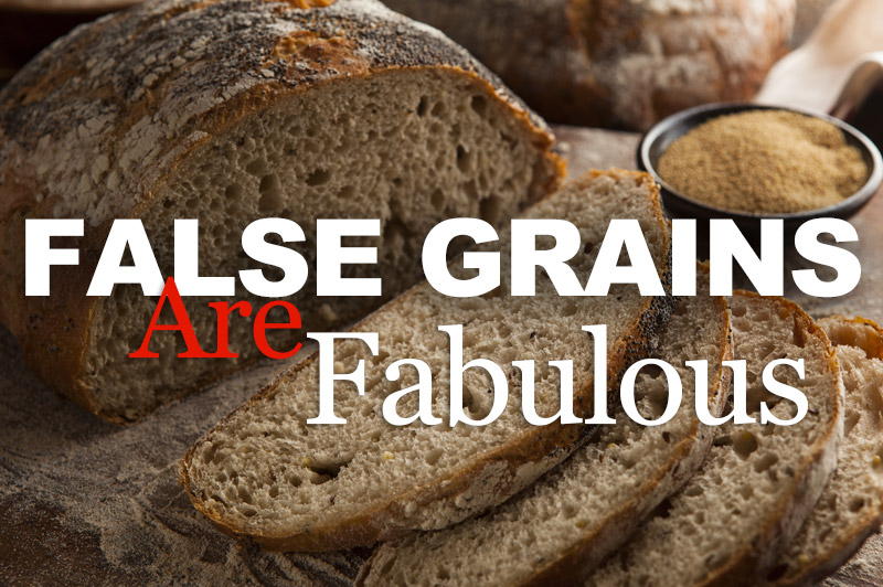 False Grains Are Fabulous For Your Health