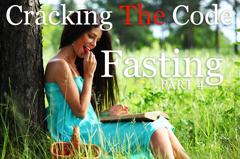 Fasting Part 4 - Cracking The Code