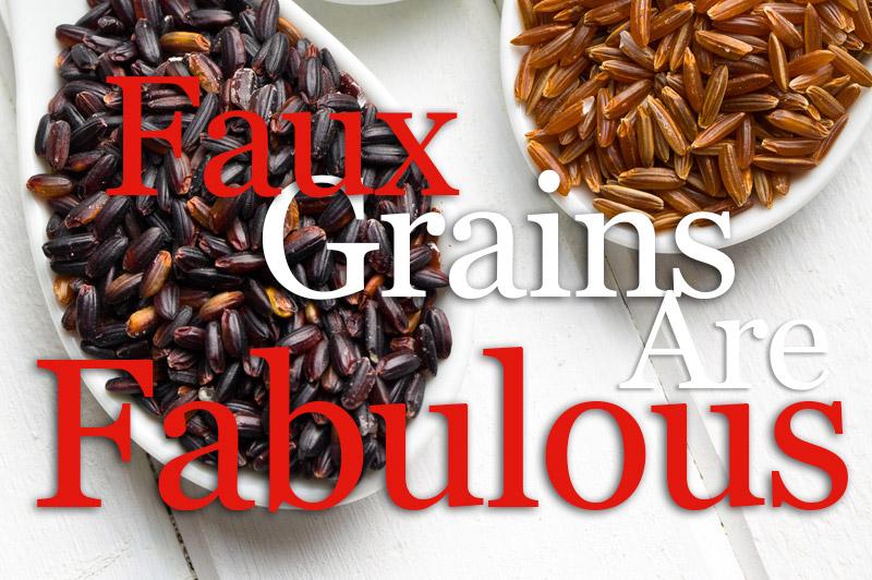Faux Grains Are Fabulous - Amaranth, Buckwheat, Millet, Quinoa, Wild Rice