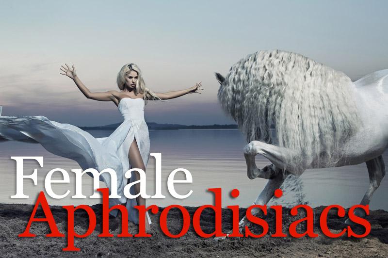 Nature's Female Aphrodisiacs