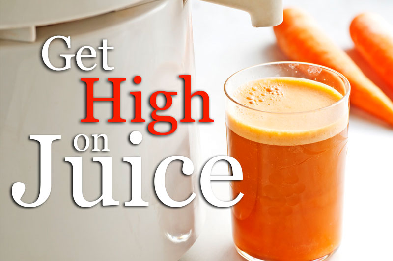 Get High On Juice