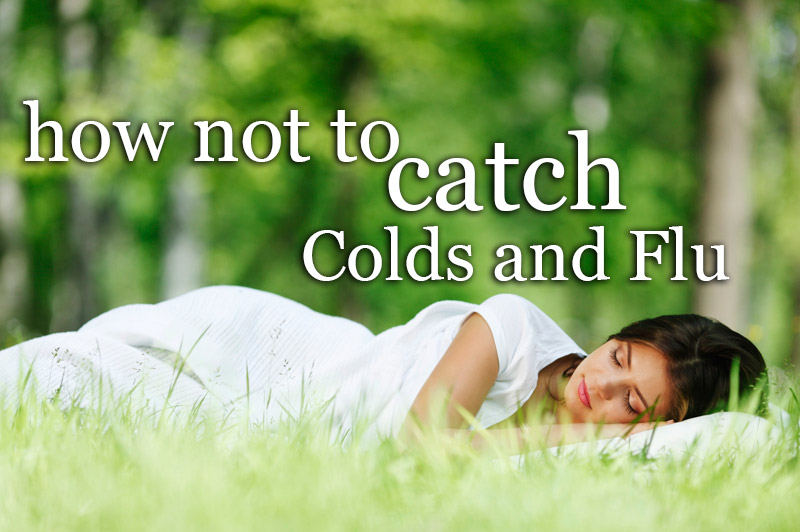 How Not To Catch Colds And Flu