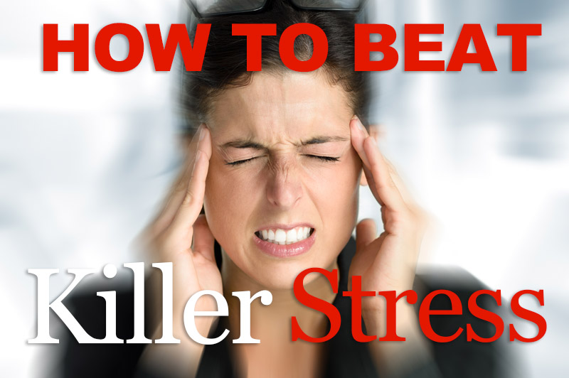 How To Beat Killer Stress