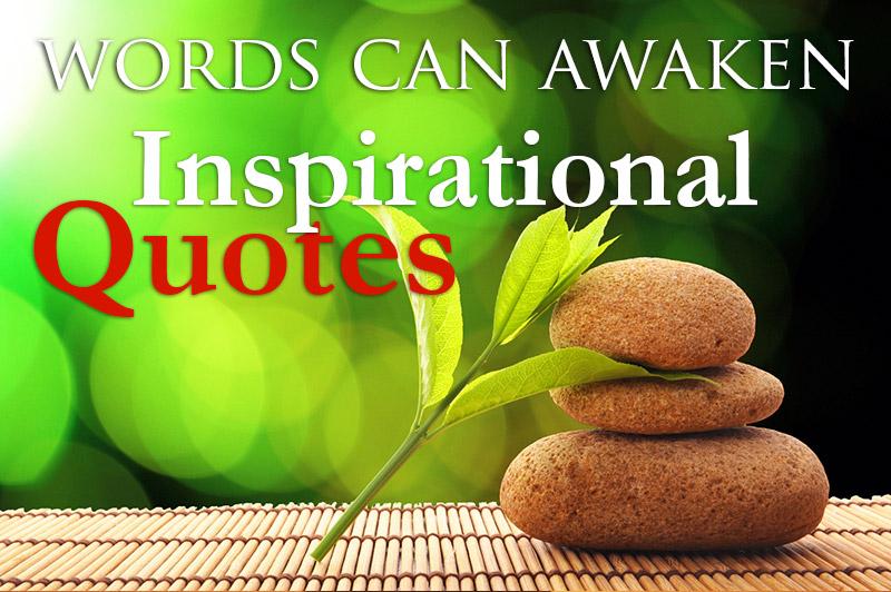 Inspirational Quotes - Words Can Awaken