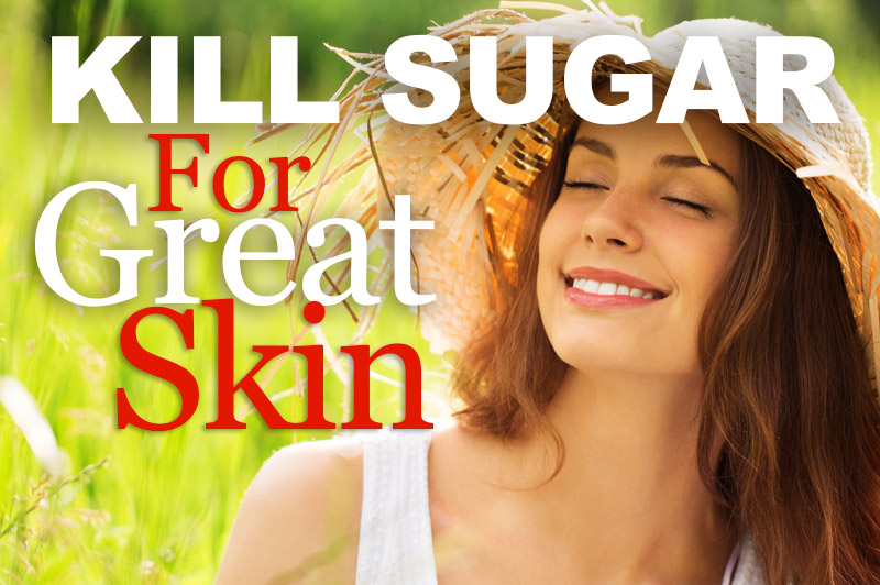 Kill Sugar For Great Skin