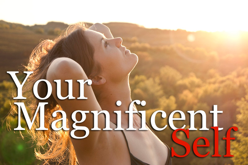 Your Magnificent Self