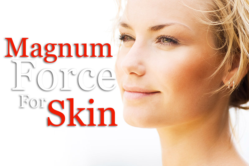 Magnum Force For Skin