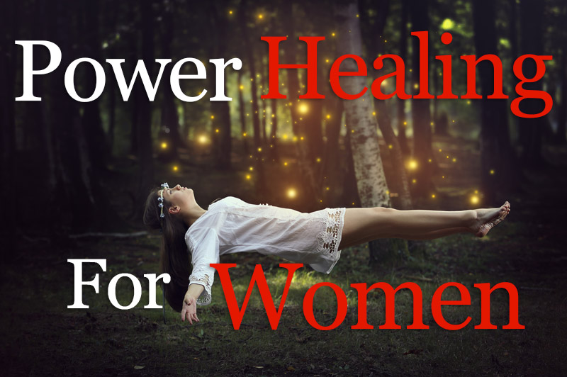 Power Healing For Women