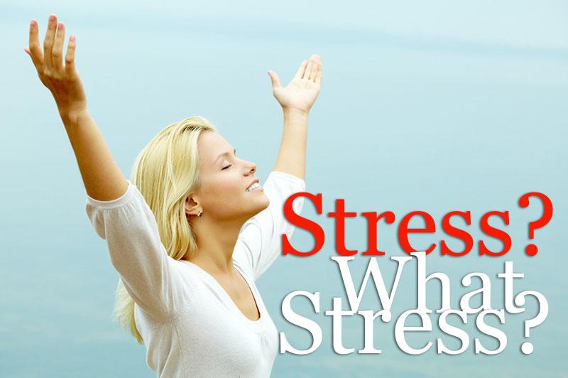 Stress? What Stress?