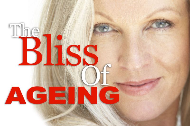The Bliss Of Ageing
