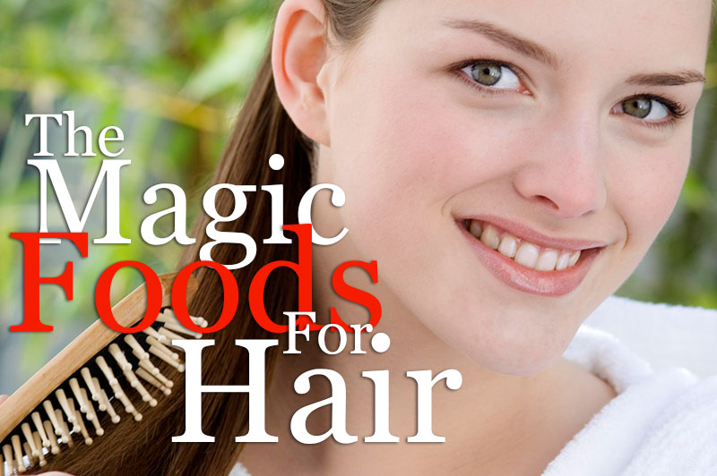 The Magic Foods for Hair