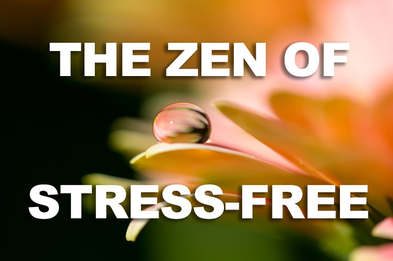 Sacred Truth Ep. 45: The Zen Of Stress-Free