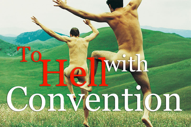 To Hell With Convention