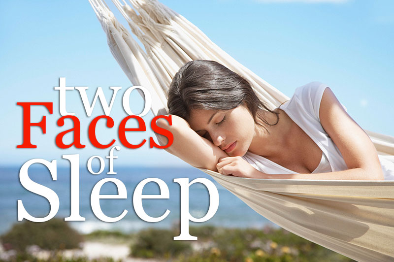Two Faces Of Sleep