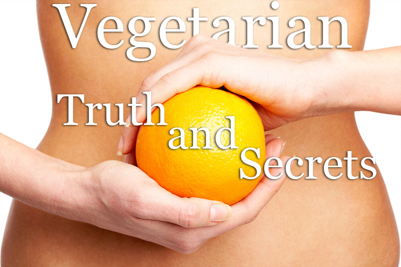 Vegetarian Truths And Secrets