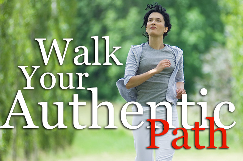 Walk Your Authentic Path