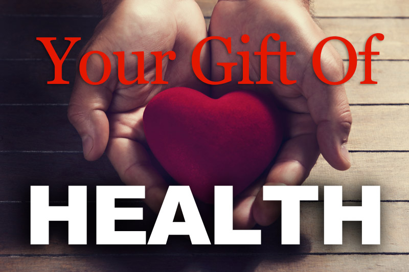 Your Gift Of Health