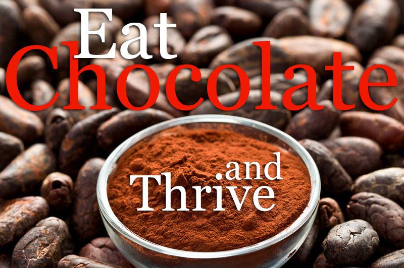 Eat Chocolate And Thrive