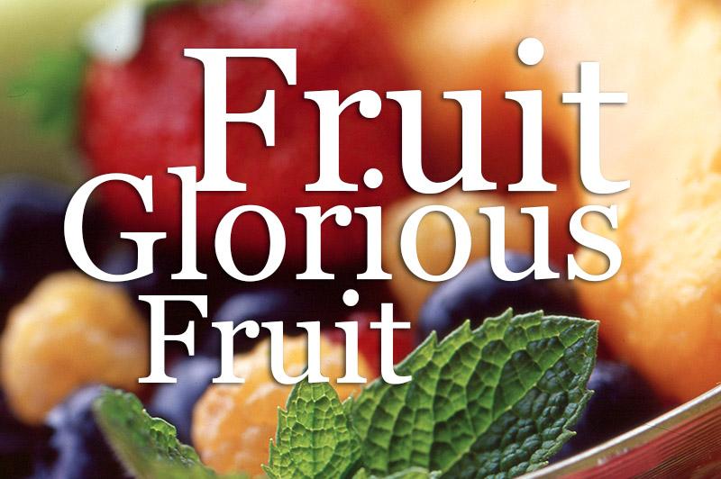 Fruit Glorious Fruit