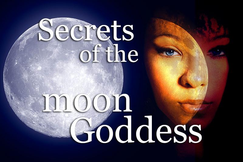 Secrets Of The Moon Goddess