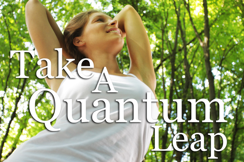 Take A Quantum Leap