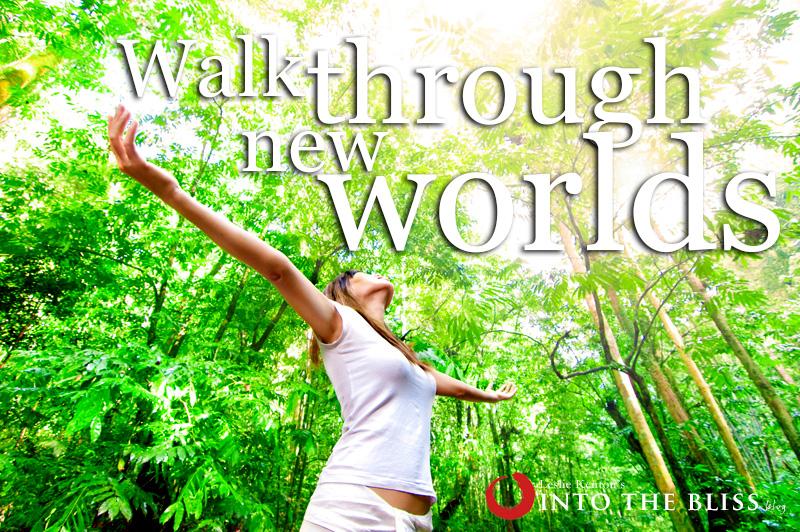 Walk Through New Worlds