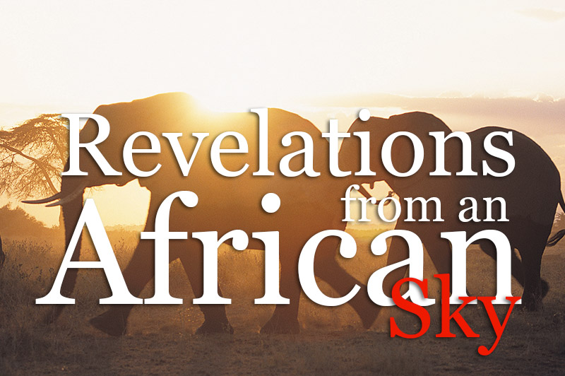 Revelations From An African Sky