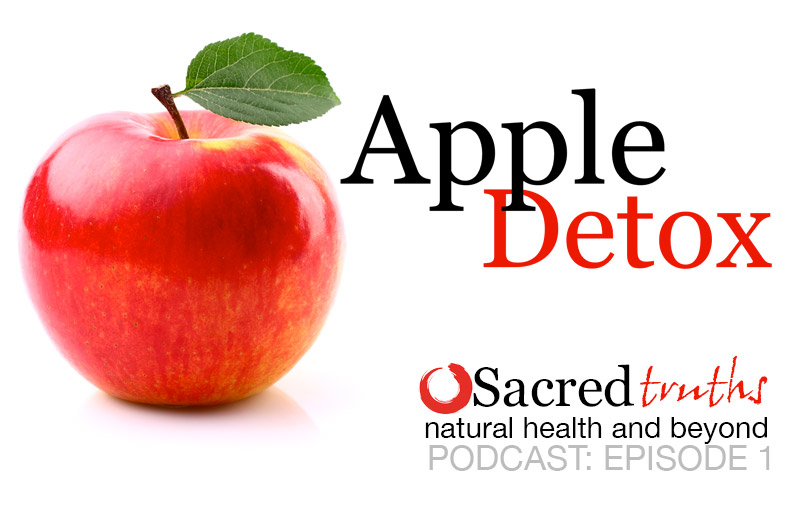 Apple Detox - Sacred Truths Podcast Episode 1