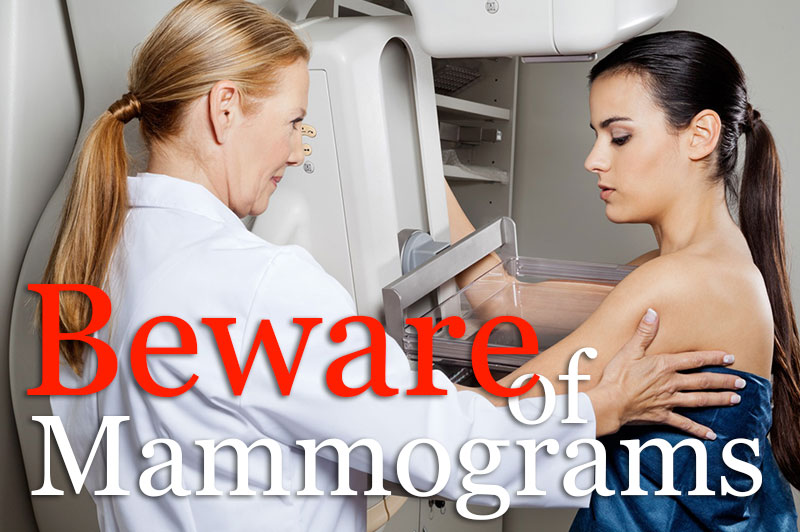 Beware Of Mammograms